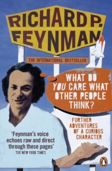 What Do You Care What Other People Think? : Further Adventures of a Curious Character, Paperback Book