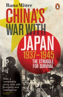China's War with Japan, 1937-1945 : The Struggle for Survival, Paperback / softback Book