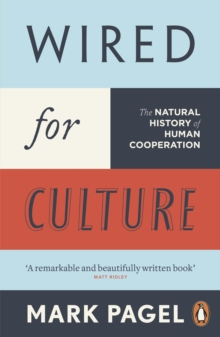 Wired for Culture : The Natural History of Human Cooperation, Paperback Book