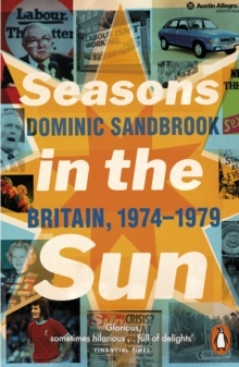 Seasons in the Sun : The Battle for Britain, 1974-1979, Paperback Book