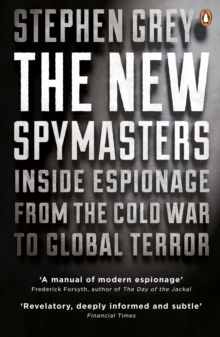 The New Spymasters : Inside Espionage from the Cold War to Global Terror, Paperback Book