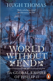 World Without End : The Global Empire of Philip II, Paperback / softback Book