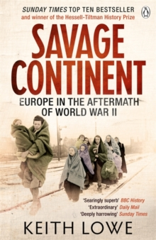 Savage Continent : Europe in the Aftermath of World War II, Paperback / softback Book