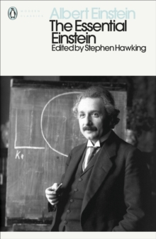 The Essential Einstein : His Greatest Works, Paperback / softback Book