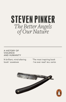 The Better Angels of Our Nature : A History of Violence and Humanity, Paperback / softback Book