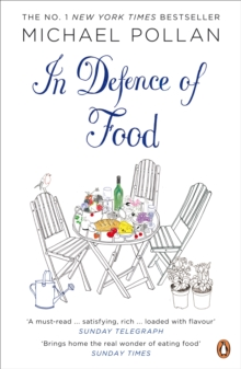 In Defence of Food : The Myth of Nutrition and the Pleasures of Eating, Paperback Book