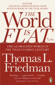 The World is Flat : The Globalized World in the Twenty-first Century, Paperback / softback Book