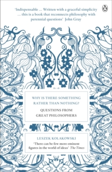 Why is There Something Rather Than Nothing? : Questions from Great Philosophers, Paperback / softback Book