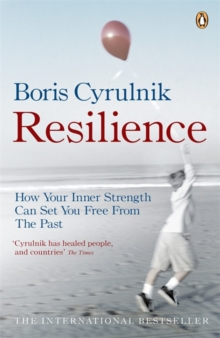Resilience : How your inner strength can set you free from the past, Paperback Book