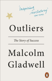 Outliers : The Story of Success, Paperback Book