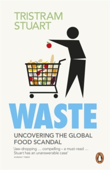 Waste : Uncovering the Global Food Scandal, Paperback Book