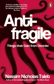 Antifragile : Things that Gain from Disorder, Paperback / softback Book