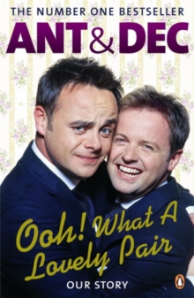Ooh! What a Lovely Pair : Our Story - from Saturday Night Takeaway's award-winning presenters, Paperback / softback Book