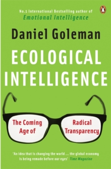 Ecological Intelligence : The Coming Age of Radical Transparency, Paperback / softback Book