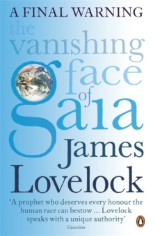 The Vanishing Face of Gaia : A Final Warning, Paperback Book