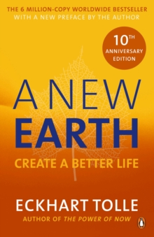 A New Earth : Create a Better Life, Paperback Book
