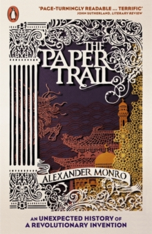 The Paper Trail : An Unexpected History of a Revolutionary Invention, Paperback / softback Book