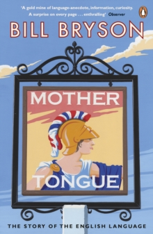 Mother Tongue : The Story of the English Language, Paperback Book