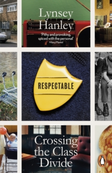 Respectable : Crossing the Class Divide, Paperback Book