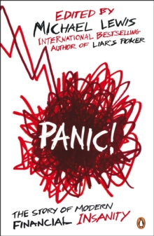 Panic! : The Story of Modern Financial Insanity, Paperback / softback Book