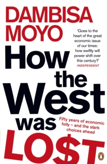 How The West Was Lost : Fifty Years of Economic Folly - And the Stark Choices Ahead, Paperback / softback Book