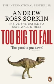 Too Big to Fail : Inside the Battle to Save Wall Street, Paperback Book