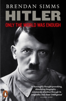 Hitler : Only the World Was Enough, Paperback / softback Book