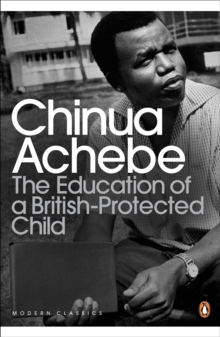 The Education of a British-Protected Child, Paperback / softback Book