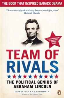 Team of Rivals : The Political Genius of Abraham Lincoln, Paperback Book
