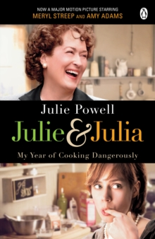 Julie & Julia : My Year of Cooking Dangerously, Paperback / softback Book