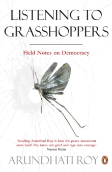Listening to Grasshoppers : Field Notes on Democracy, Paperback / softback Book