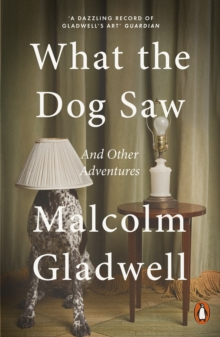 What the Dog Saw : And Other Adventures, Paperback / softback Book