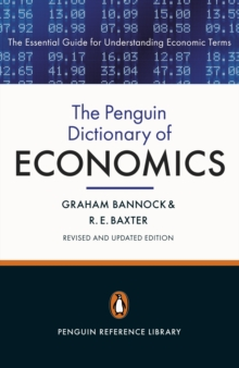 The Penguin Dictionary of Economics : Eighth Edition, Paperback / softback Book