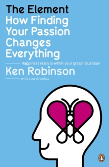 The Element : How Finding Your Passion Changes Everything, Paperback Book