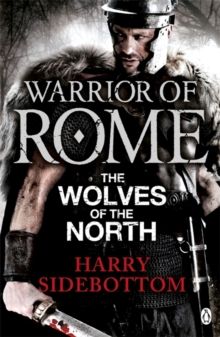 Warrior of Rome V: The Wolves of the North, Paperback / softback Book