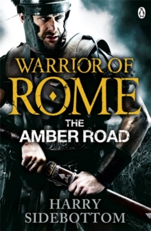 Warrior of Rome VI: The Amber Road, Paperback / softback Book