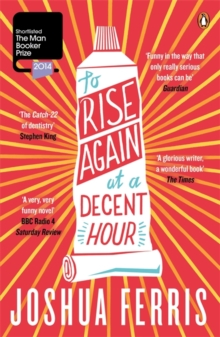 To Rise Again at a Decent Hour, Paperback / softback Book