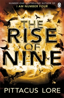 The Rise of Nine : Lorien Legacies Book 3, Paperback Book