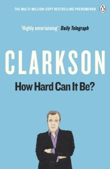 How Hard Can It Be? : The World According to Clarkson Volume 4, Paperback Book