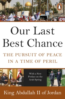 Our Last Best Chance : The Pursuit of Peace in a Time of Peril, Paperback Book