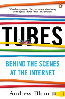 Tubes : Behind the Scenes at the Internet, Paperback / softback Book