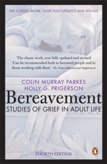 Bereavement (4th Edition) : Studies of Grief in Adult Life, Paperback Book