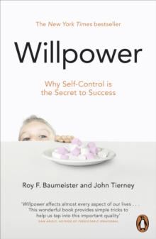Willpower : Rediscovering Our Greatest Strength, Paperback / softback Book
