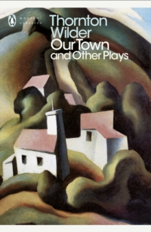 Our Town and Other Plays, Paperback Book