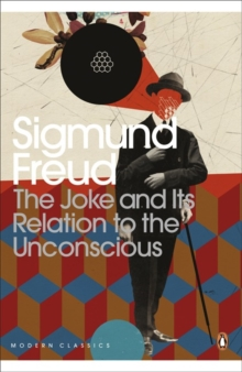 The Joke and Its Relation to the Unconscious, Paperback Book