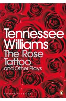 The Rose Tattoo and Other Plays, Paperback Book
