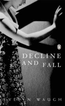 decline and fall evelyn waugh ebook decline and fall waugh 9780141187488 telegraph 17187