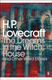 The Dreams in the Witch House and Other Weird Stories, Paperback Book