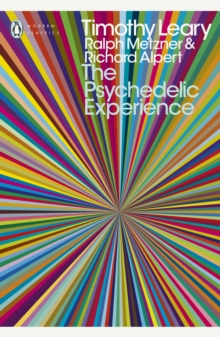 The Psychedelic Experience : A Manual Based on the Tibetan Book of the Dead, Paperback Book