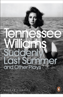Suddenly Last Summer and Other Plays, Paperback / softback Book